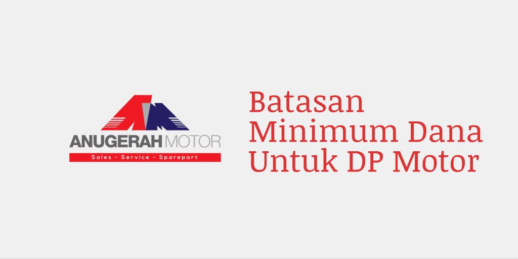 Batasan Minimum Dana Untuk DP Motor