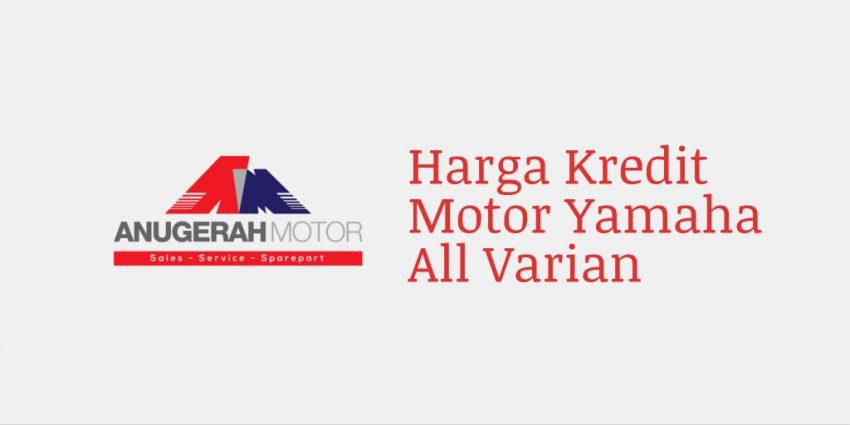 Harga Kredit Motor Yamaha All Varian
