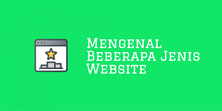 Mengenal Beberapa Jenis Website